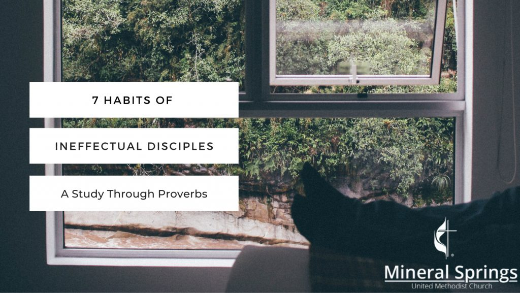 7 Habits of Highly Ineffectual Disciples (A Study Through Proverbs)